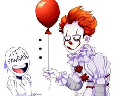 That's actually me right now.....if Pennywise would be real I'll be like: Me: EAT MEEEEE!! Pennywise:......wtf....?