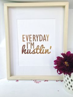 Luxe Art Print - Everyday I'm Hustlin' - Gold Foil – Between the Lines, Inc www.btlshoppe.com