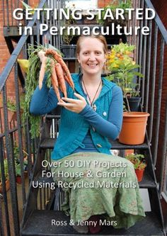 Getting Started in Permaculture: 54 Projects for Home and Garden by Ross & Jenny Mars