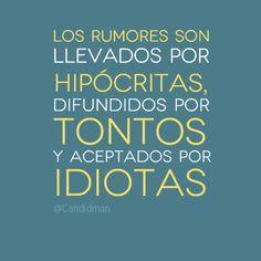 Fuertes palabras sobre los Rumores, para los que se incluyan en esta frase!!!