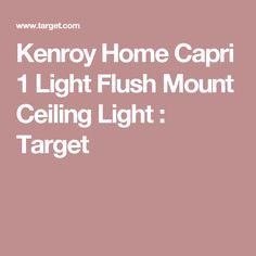 Kenroy Home Capri 1 Light Flush Mount Ceiling Light : Target