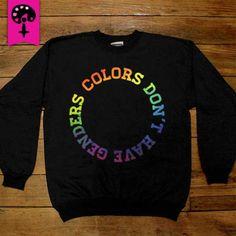 Colors Don't Have Genders -- Unisex Sweatshirt/Long-Sleeve 39.95