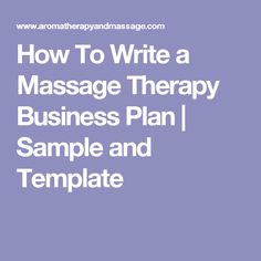How To Write a Massage Therapy Business Plan | Sample and Template
