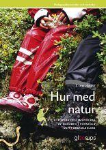 Hur+med+natur+-++Naturvetenskap+i+förskolan+:+Att+utforska+och+inspireras+av+naturen+i+förskola+och+förskoleklass