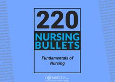 This is a compilation of 220 nursing tidbits about Fundamentals of Nursing.