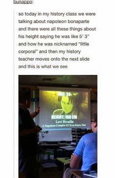 ((I like this teacher. He put a picture of Levi in a presentation about Napoleon Bonaparte.))