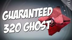 Destiny : How To Get A Guaranteed 320 Ghost!