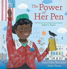 The Hardcover of the The Power of Her Pen: The Story of Groundbreaking Journalist Ethel L. Payne by Lesa Cline-Ransome, John Parra Venus And Serena Williams, School Newspaper, Black Press, Children's Picture Books, Learn To Read, Book Illustration, Book Lists, So Little Time, New Books