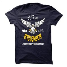Its a Stevenson thing - #funny shirts #pink sweatshirt. GET YOURS => https://www.sunfrog.com/Names/Its-a-Stevenson-thing-20577785-Guys.html?id=60505
