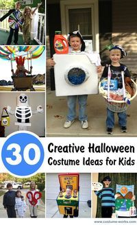 30 Creative Halloween Costume Ideas for Kids...  I was a toilet at age 6...  Gotta see if these compare!