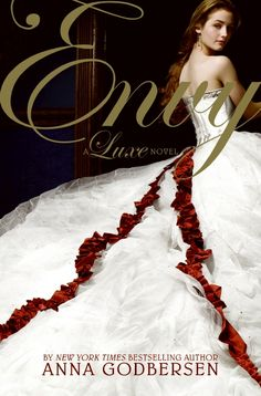 Book 3 In Luxe!!! Ugh i cant wait to read these  Envy- Luxe  -Anna Godbersen