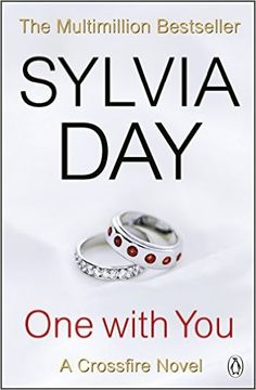 Final Book: One with You (Crossfire) eBook: Sylvia Day: Amazon.com.au: Kindle Store