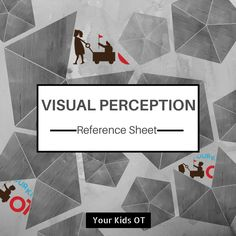 Visual Perception Reference Sheet for OTs! Your Kids OT Pediatric Occupational Therapy, Pediatric Ot, Perception, School Ot, School Forms, School Stuff, Visual Perceptual Activities, Therapy Tools, Therapy Ideas
