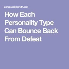 How Each Personality Type Can Bounce Back From Defeat