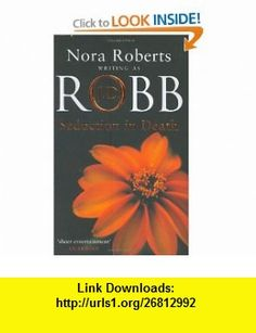 Seduction in Death (In Death 13) (9780749934392) J D Robb , ISBN-10: 0749934395  , ISBN-13: 978-0749934392 ,  , tutorials , pdf , ebook , torrent , downloads , rapidshare , filesonic , hotfile , megaupload , fileserve