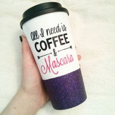 all you need is coffee & mascara - that's about right
