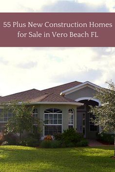 10 best 55 plus new construction homes for sale in vero beach fl rh pinterest com
