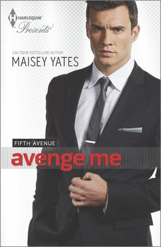 Out June Avenge Me by Maisey Yates, book 1 Fifth Avenue series. Ten years ago one devastating night changed everything for Austin, Hunter and Alex. Now they must each play their part in the revenge against the one man who ruined it all. Usa Today, Books To Read, My Books, Just Girl Things, Romance Novels, Book Series, Free Books, Bestselling Author, Book Worms
