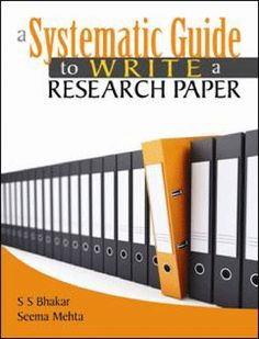 A Systematic Guide to Write a Research Paper