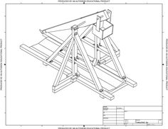 Design Reference For Trebuchet Bad Images But Good Show Of Basic Structure Trebuchet