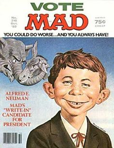 MAD MAGAZINE's Alfred E. Neuman. My brother used to get this. Loved the back page which when folded changed the picture