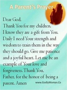 Parents Prayer. ugh. 'they are a gift from you'...please, you are the one who did all of the hard work, not some invisible friend.