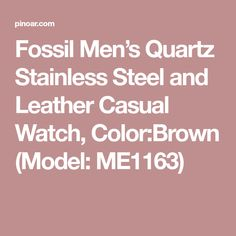 Fossil Men's Quartz Stainless Steel and Leather Casual Watch, Color:Brown (Model: ME1163)