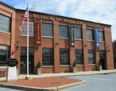 Museum of Work and Culture   42 South Main Street, Woonsocket, RI 02895  $8/each Tuesday-Friday: 9:30 a.m. to 4:00 p.m. Saturday: 10:00 a.m. – 4:00 p.m. Sunday: 1:00 p.m. – 4:00 p.m.