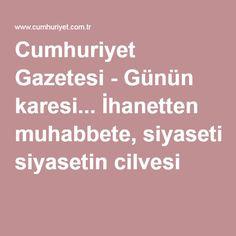 Cumhuriyet Gazetesi - Günün karesi... İhanetten muhabbete, siyasetin cilvesi