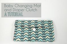 Sisters, What!: Baby Changing Mat/ Diaper Clutch Tutorial