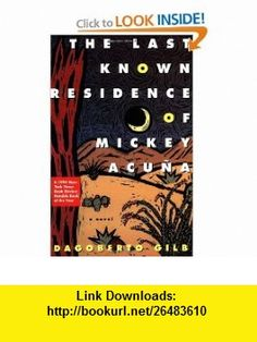 10 best torrents ebook images on pinterest collage football the last known residence of mickey acuna a novel 9780802134196 dagoberto gilb isbn fandeluxe Gallery