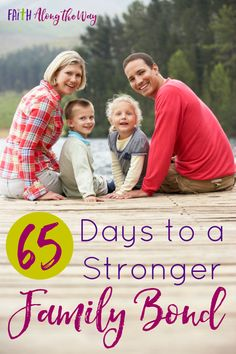 Do you want a stronger family bond? Take the Strong Family Project Challenge & pledge to make your family a priority over the next 65 days!