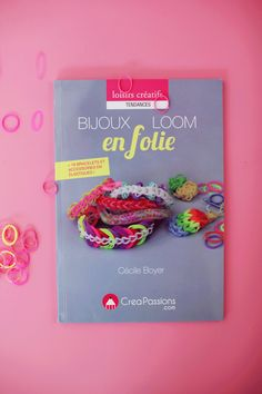 ♥ Mon nouveau livre : Bijoux Loom en folie ♥ | Poulette Magique Pop, Books, Baby Newborn, Magic, Madness, Creative Crafts, Bijoux, Popular, Libros