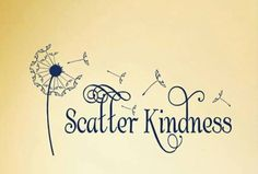 I've been thinking we need a social kindness movement. What do you think?