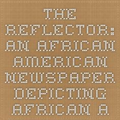 The Reflector: An African American Newspaper Depicting African-American Life in Charlottesville, Virginia, During the Jim Crow Era
