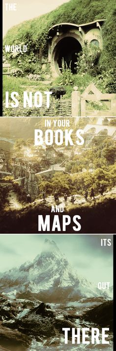 the world is not in your books and maps it's out there #thehobbit