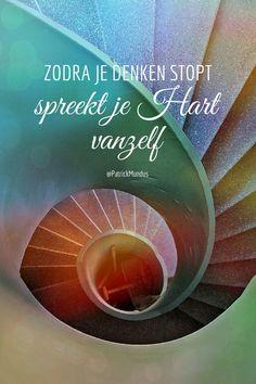 Zodra je denken stopt, spreekt je Hart vanzelf...