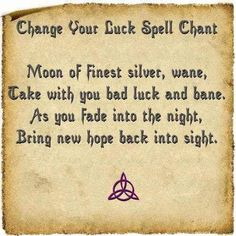"witchyshelly: ""Change your luck spell chant """