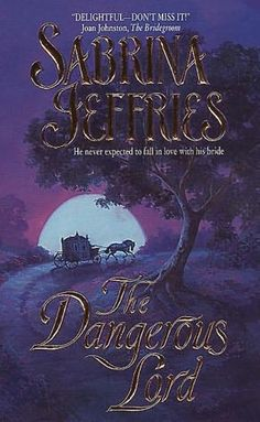 The Dangerous Lord by Sabrina Jeffries +++ (Book 3 of the Lord Trilogy Series)
