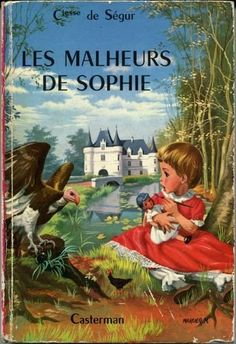 All about Sophie's Misfortunes by Comtesse de Ségur. LibraryThing is a cataloging and social networking site for booklovers I Love Books, Good Books, Books To Read, My Books, Good Old Times, Kids Tv, Lectures, Vintage Children's Books, Sweet Memories