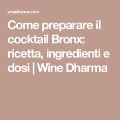 Come preparare il cocktail Bronx: ricetta, ingredienti e dosi | Wine Dharma