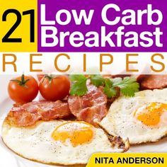 21 Low Carb Breakfast Recipes For Accelerated Weight Loss is a fantastically helpful book if you wanting to lose weight and eat healthier.  These ...
