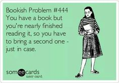 I just bring a bigger purse so as to have the room for second book.  Never take a chance of running out of reading material....scares he to death!!