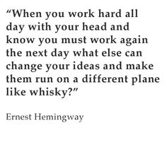 Well... who's going to argue with Hemingway?