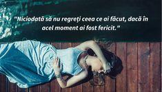 1. Niciodată să nu regreți … Life, Psychology