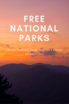 A complete list of every National Park that doesn't have an entrance fee!