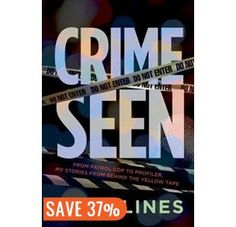 Crime Seen by Kate Lines Criminal Profiling, Books On Tape, True Crime Books, Behavioral Science, Violent Crime, Losing Her, Ebook Pdf, Back Home, Book Lists