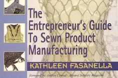 The Entrepreneur's Guide to Sewn Product Manufacturing. Q&A about   creating patterns for sale