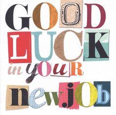 Good luck card - 'New Job' New Job Quotes, Good Luck Quotes, Exam Quotes, Thank U Quotes, Me Quotes, First Day New Job, Greeting Card Companies, Greeting Cards, Good Luck New Job
