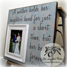 Love this quote. A perfect gift for mother of the bride.
